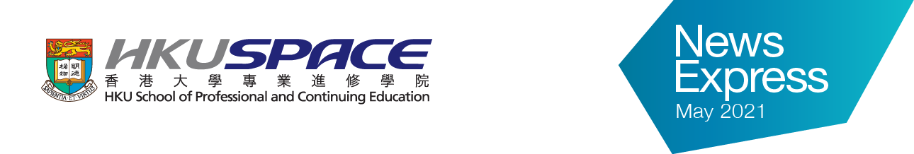 HKU SPACE News Express May 2021