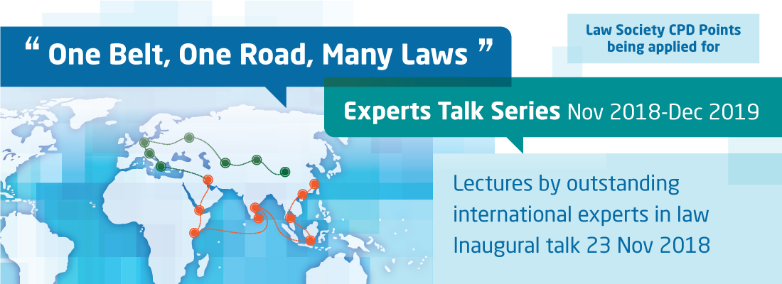 """One Belt, One Road, Many Laws"" Experts Talk Series"